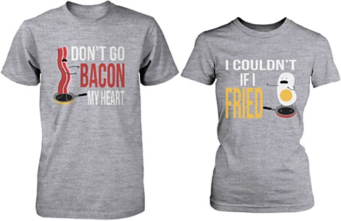 Don't Go Bacon My Heart, I Couldn't If I Fried Matching Couple Shirts in Grey