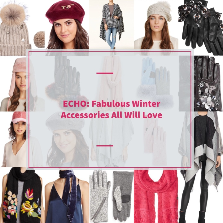 ECHO: Fabulous Winter Accessories ALL Will LOVE